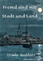 Fremd sind mir Stadt und Land - Historischer Frauen-Roman