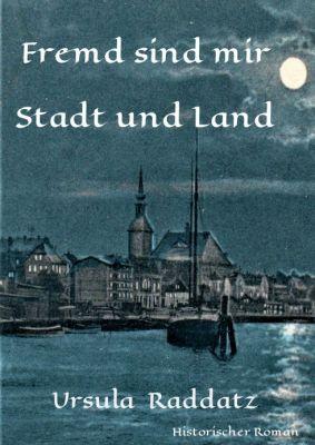 """""""Fremd sind mir Stadt und Land"""" von Ursula Raddatz"""