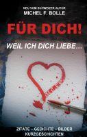 """""""FÜR DICH!"""" von Michel F. Bolle"""