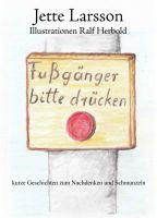 """""""Fußgänger bitte drücken"""" von Jette Larsson"""
