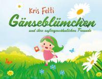 Gänseblümchen und ihre außergewöhnlichen Freunde - Fantastisches Kinderbuch für hochsensible Kinder