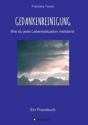 """""""Gedankenreinigung"""" von Franziska Tenzer"""