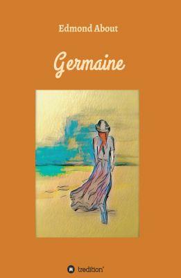 """""""Germaine"""" von Edmond About"""
