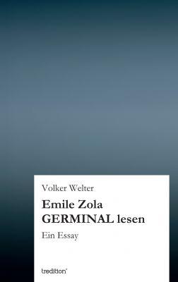 """""""Emile Zola GERMINAL lesen"""" von Volker Welter"""