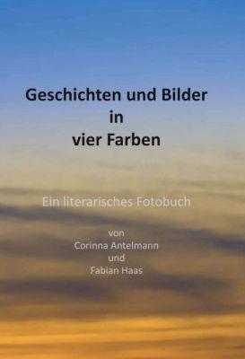 """""""Geschichten und Bilder in vier Farben"""" von Corinna Antelmann und Fabian Haas"""