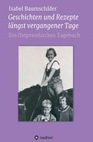 """""""Geschichten und Rezepte längst vergangener Tage"""" von Isabel Baumschäfer"""