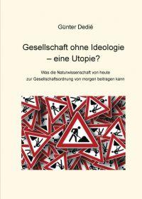 Gesellschaft ohne Ideologie – eine Utopie?