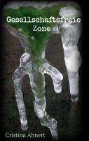 Gesellschaftsfreie Zone - Roman rund um Verdrängungsmechanismen und Überlebensstrategien