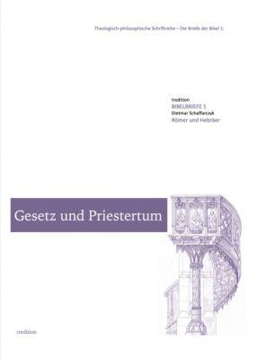 """""""Gesetz und Priestertum"""" von Dietmar Schaffarczyk"""