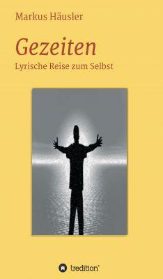 """""""Gezeiten: Lyrische Reise zum Selbst"""" von Markus Häusler"""