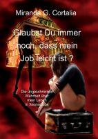Glaubst Du immer noch, dass mein Job leicht ist? - Autobiographie aus dem Rotlichtmilieu