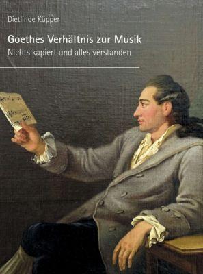 """""""Goethes Verhältnis zur Musik"""" von Dietlinde Küpper"""