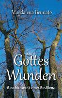 Gottes Wunden - Autobiografische Geschichte(n) einer Resilienz