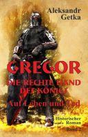 Gregor, rechte Hand des Königs – ein fesselnder historischer Roman