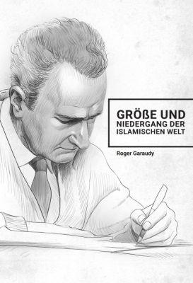 """""""Roger Garaudy - Größe und Niedergang der islamischen Welt"""" von Ecevit Polat"""
