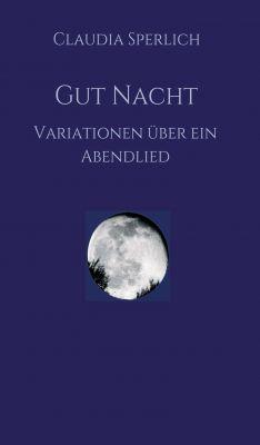 """""""Gut Nacht"""" von Claudia Sperlich"""