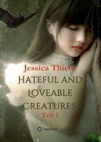 """Hateful and Loveable Creatures"" von Jessica Thiem"