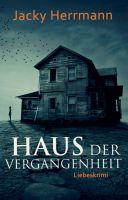 Haus der Vergangenheit - Romantischer Psychothriller