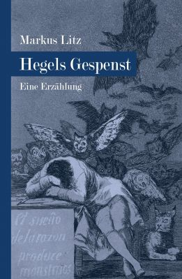 """""""Hegels Gespenst"""" von Markus Litz"""