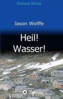 Heil! Wasser! – ein mitreißender Krimi entführt nach Osttirol