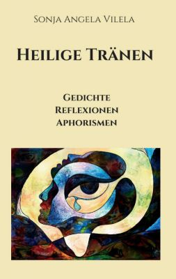 """""""Heilige Tränen"""" von Sonja Angela Vilela"""