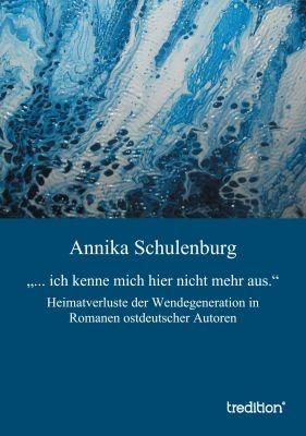 """""""""""... ich kenne mich hier nicht mehr aus."""""""" von Annika Schulenburg"""