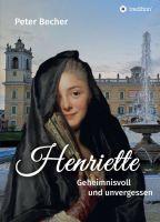 Henriette - Neuauflage des romantischen, historischen Romans