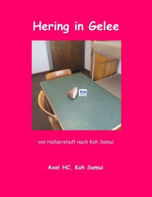 """""""Hering in Gelee"""" von Axel HC"""