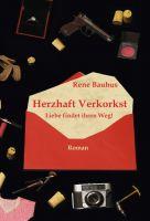 Herzhaft Verkorkst - ein einfallsreicher Roman über die Irrungen und Wirrungen der Liebe