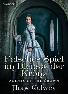 """Historischer Liebesroman """"Falsches Spiel im Dienste der Krone"""" von Anne Colwey (Klarant Verlag, Bremen)"""