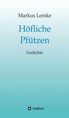 """""""Höfliche Pfützen Gedichte"""" von Markus Lemke"""