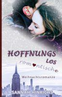 """""""Hoffnungslos romantische Weihnachtsromanze"""" von Sannah Hinrichs"""