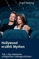 """""""Hollywood erzählt Mythen"""" von Jürgen Mohring"""