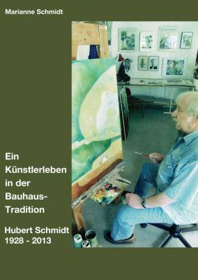 """""""Ein Künstlerleben in der Bauhaus-Tradition"""" von Marianne Schmidt"""