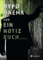 """""""HYPOMNEMA UND EIN NOTIZBUCH"""" von D. Bullcutter"""