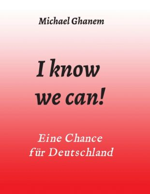 """I know we can!"" von Michael Ghanem"