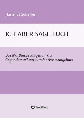 """""""ICH ABER SAGE EUCH"""" von Hartmut Schäffer"""