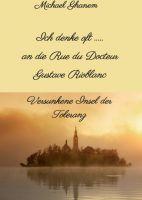 """""""Ich denke oft ... an die Rue du Docteur Gustave Rioblanc"""" von Michael Ghanem"""
