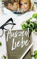 Ein wunderschöner Liebesroman aus der Feder von Monika Arend aus Wiehl