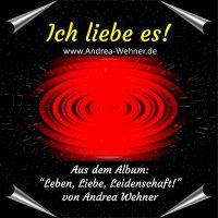 Ich liebe es - die neue Single der Andrea Wehner