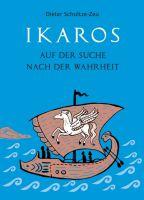 """""""Ikaros auf der Suche nach der Wahrheit"""" von Dieter Schultze-Zeu"""