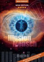 Illusion Mensch - Ein faszinierendes Buch über das wahre Wesen von Menschen