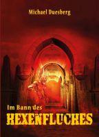 Im Bann des Hexenfluches – Fantasy-Erzählung über finstere Kräfte und ihre Verführungskünste