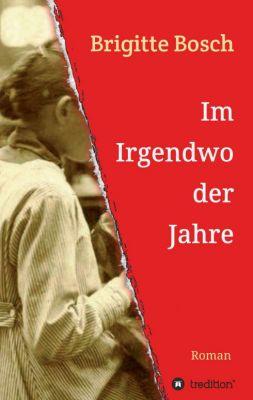 """""""Im Irgendwo der Jahre"""" von Brigitte Bosch"""