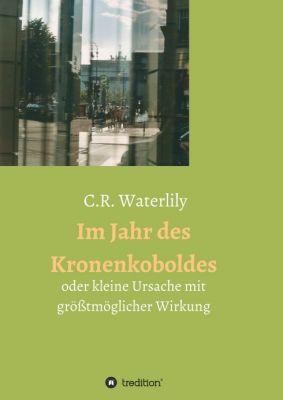 """""""Im Jahr des Kronenkoboldes"""" von C.R. Waterlily"""