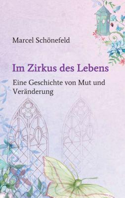 """""""Im Zirkus des Lebens"""" von Marcel Schönefeld"""