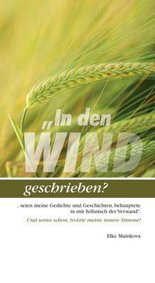 """""""In den Wind geschrieben?"""" von Elke Mainkova"""