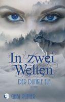 In zwei Welten - Der dunkle Elf - Leidenschaftlicher Elfen-Roman