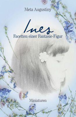 """""""Ines - Facetten einer Fantasie-Figur"""" von Meta Augustiny"""