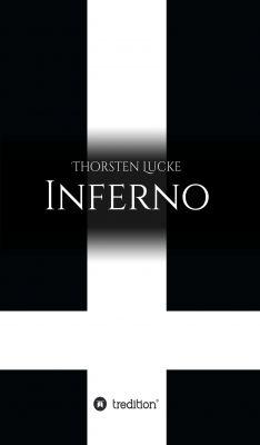 """""""Inferno"""" von Thorsten Lucke"""